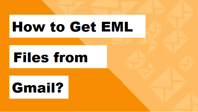 how-to-get-eml-files-from-gmail