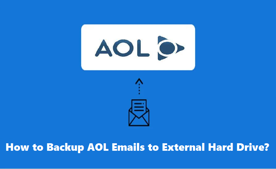 how-to-backup-aol-emails-to-external-hard-drive